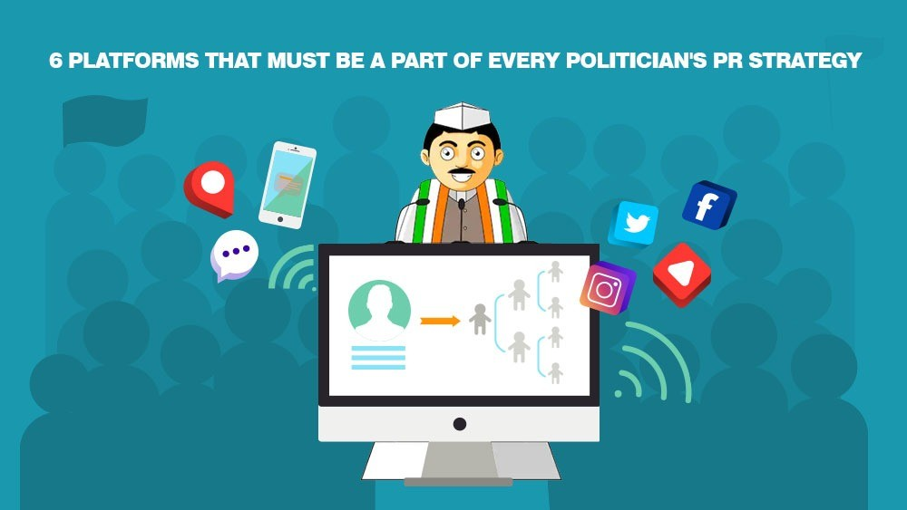 6 Platforms that Must be a part of Every Politician's PR Strategy